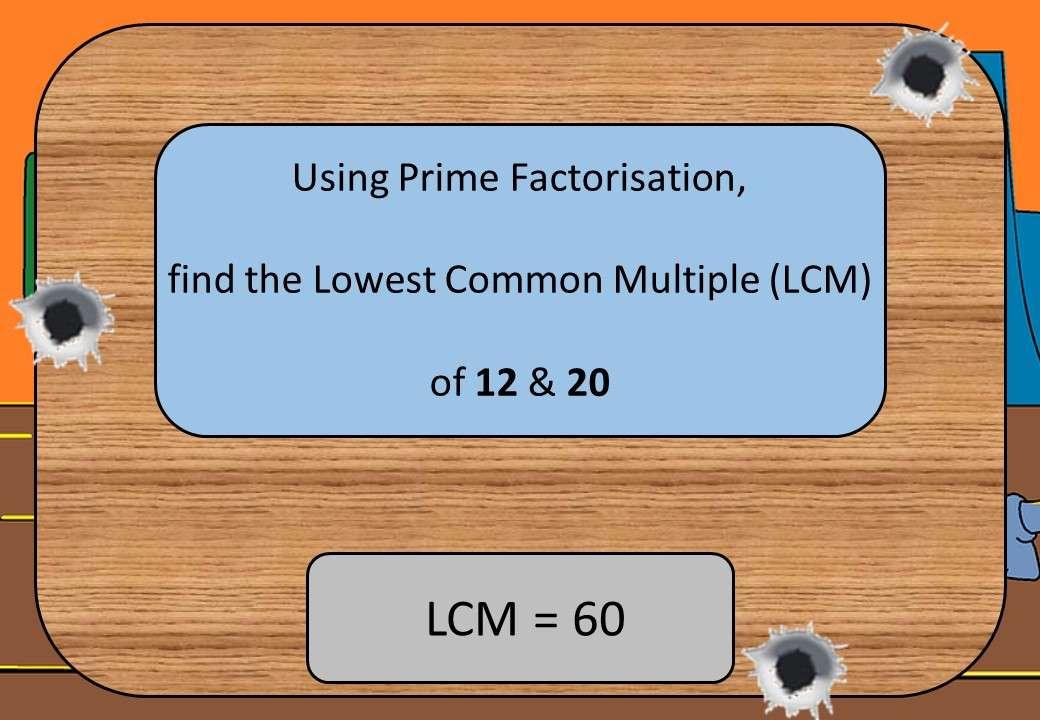 HCF & LCM - Prime Factorisation - Shootout
